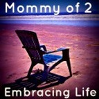 Mommy of 2 Embracing Life